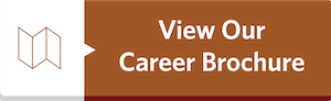 View Our Career Brochure Button